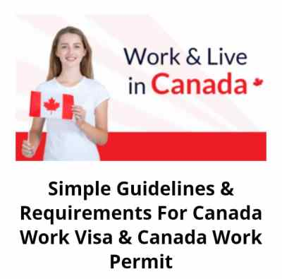 Requirements For Canada Work Visa & Permit