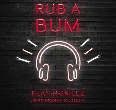 Play-N-Skillz Rub A Bum Mp3 Download