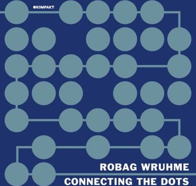 Robag Wruhme Connecting the Dots Album Download
