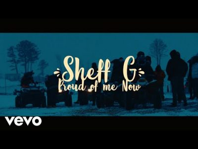 Sheff G Proud Of Me Now Video Download