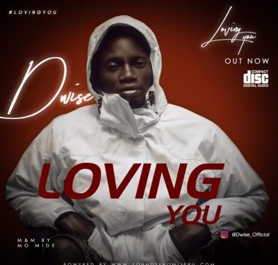 DWise Loving You Mp3 Download