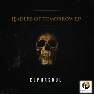 ElphaSoul Leaders Of Tomorrow EP Download