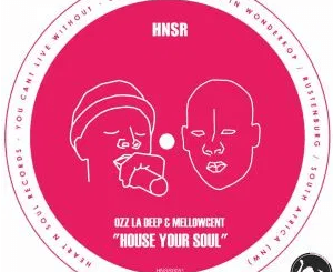Ozz La Deep House Your Soul EP Download