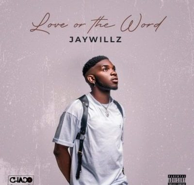 Jaywillz Love Or The Word Ep Download