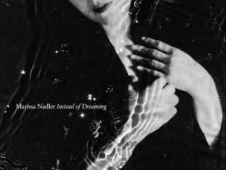 Marissa Nadler Instead of Dreaming Album Download