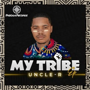 Uncle-R My Tribe EP Download