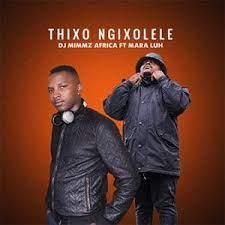 DJ Mimmz Africa Thixo Ngixolele Mp3 Download