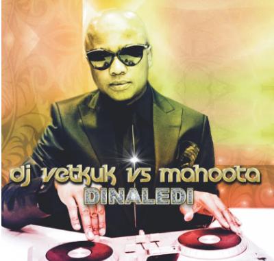DJ Vetkuk vs Mahoota Dinaledi Album Download
