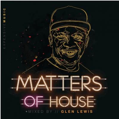 Glen Lewis Matters of House Album Download