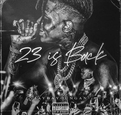 JayDaYoungan 23 Is Back Album Download