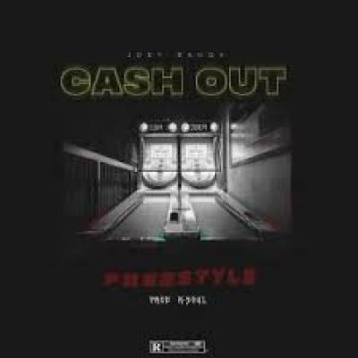 Joey Bangx Cash Out Freestyle MP3 Download