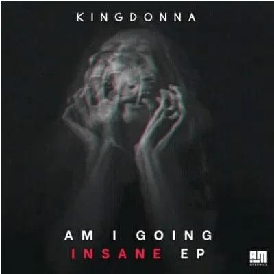 KingDonna Am I Going Insane EP Download