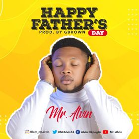 Mr. Alvin Happy Father's Day Mp3 Download