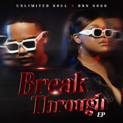 DBN Gogo & Unlimited Soul – Break Through