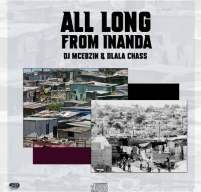 DJ Mcebzin & Dlala Chass All Along From Inanda MP3 Download