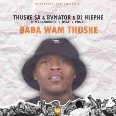 Thuske SA Baba Wam'Thuske MP3 Download