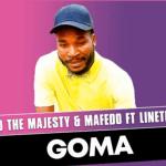 Vicho The Majesty & Mafedo Goma MP3 Download