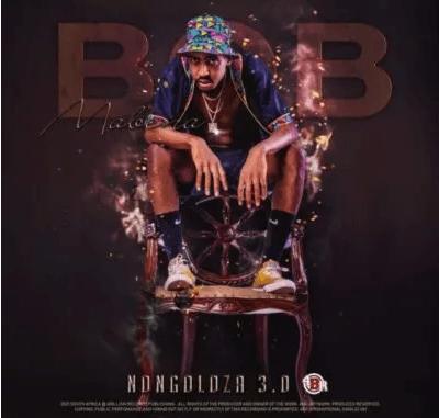 Bob Mabena Nongoloza 3.0 EP Download