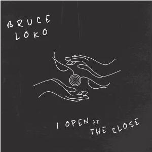 Bruce Loko I Open at the Close Album Download