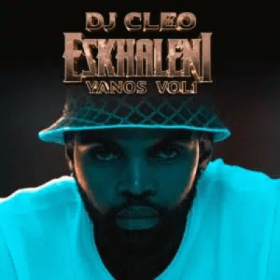 DJ Cleo Eskhaleni Yanos Vol 1 Album Download