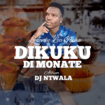 DJ Ntwala Dikuku Di Monate MP3 Download