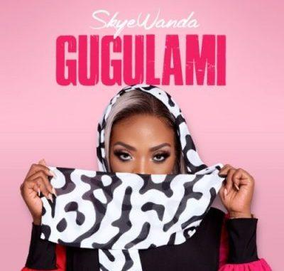 Skye Wande Gugulami MP3 Download
