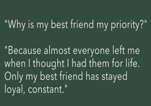 Almost Everyone Left Me - My Best Friend Captions & Quotes