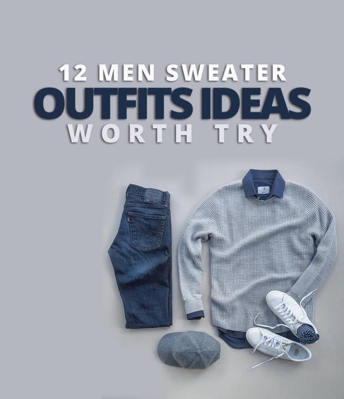 12 Men Sweater Outfits Ideas Worth Try