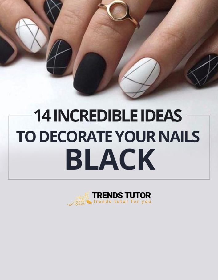 Incredible Ideas To Decorate Your Nails Black