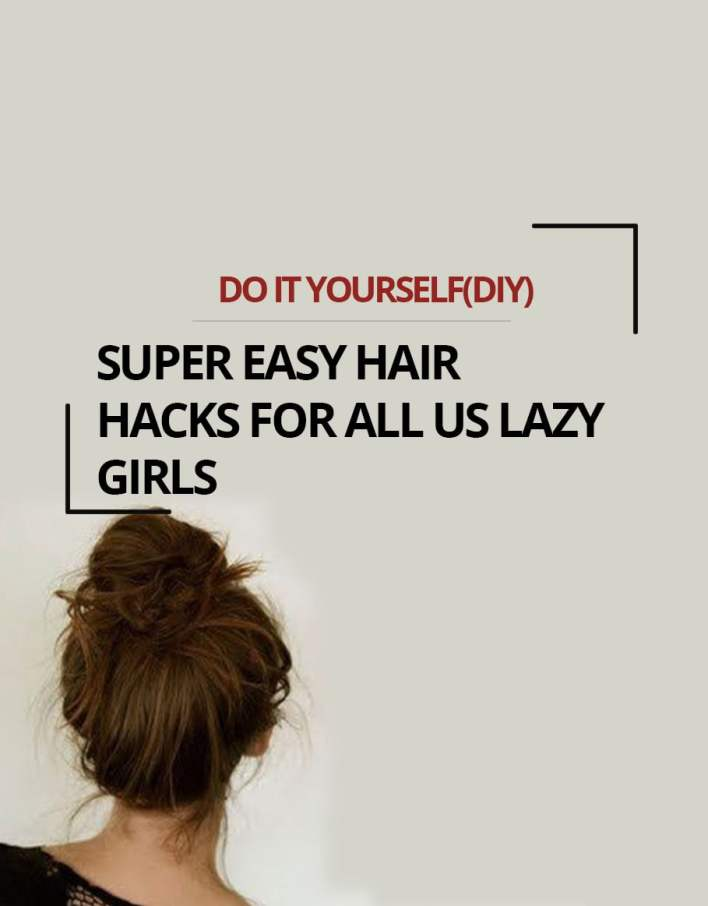 Super Easy Hair Tutorials For All Us Lazy Girls