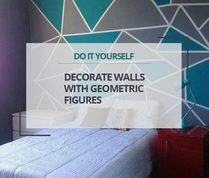 ( DIY ) Decorate Walls With Geometric Figures