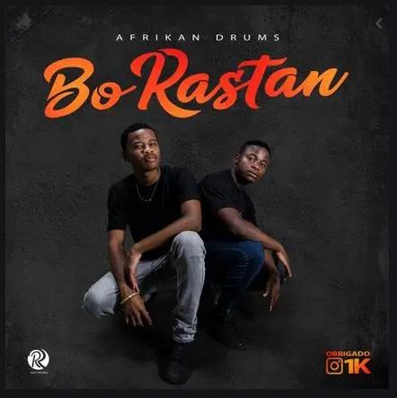 Afrikan Drums – Bo Rastan (Original Mix) Download Mp3