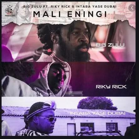 Big Zulu - Imali eningi Ft. Intaba Yase Dubai and Riky Rick