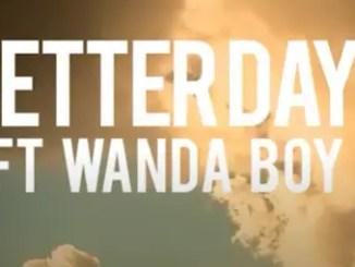 VIDEO: DJ Ganyani Ft Wanda Boy - Better days mp4 download