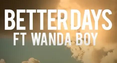 DJ Ganyani feat Wanda Boy - Better days mp3 download