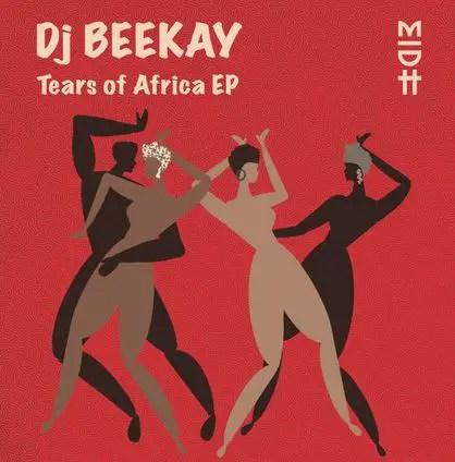 Dj Beekay Tears of Africa EP