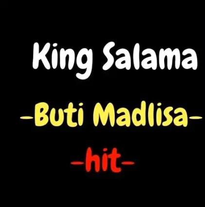 King Salama - Buti Madlisa (Remix)