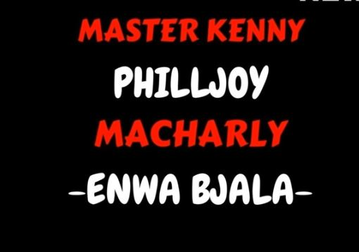 Master Kenny, Philljoy & Macharly - Enwa Bjala