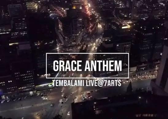 Tembalami - Grace Anthem