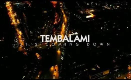Tembalami - Its Coming Down