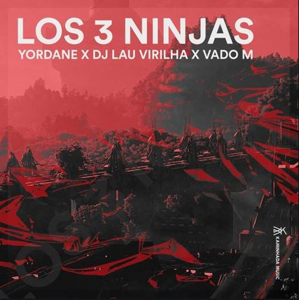 Yordane, DJ Lau Virilha & Vado M – Los 3 Ninjas