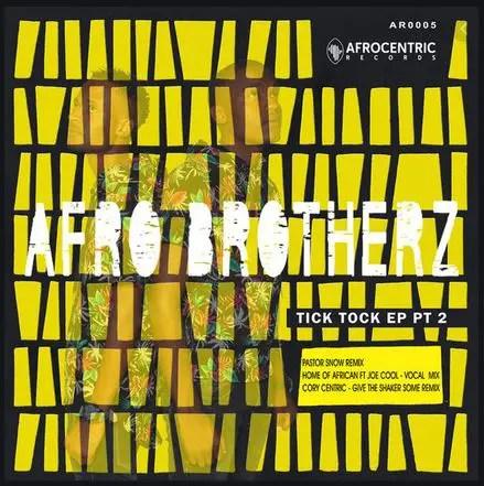 Afro Brotherz – Tick Tock EP