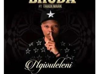 Bhuda – Ngivuleleni Ft. Trademark Download Mp3