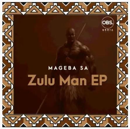 Mageba SA – Zulu Man EP