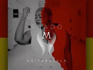 Shado M Ngiyabulela Mp3 Download