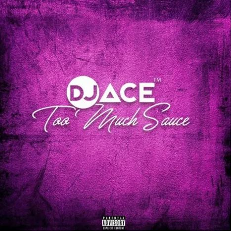 DJ Ace – Too Much Sauce (Gqom Wave)