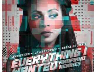 Mariechan – Everything i Wanted Ft. DJ Maphorisa & Kabza De Small