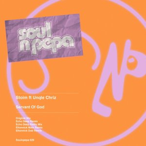 Stoim, Unqle Chriz – Servant Of God (Echo Deep Remix)