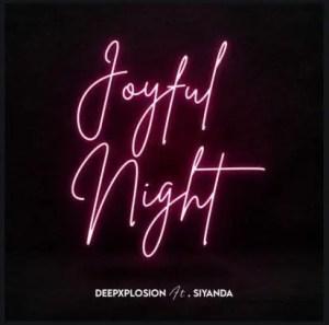Deepxplosion – Joyful Night Ft. Siyanda Download Mp3