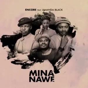 Video: Encore – Mina Nawe Ft. Amanda Black